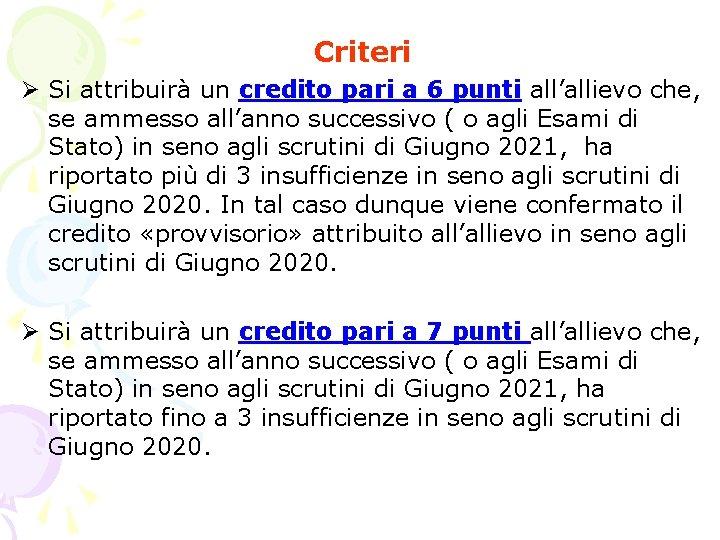 Criteri Ø Si attribuirà un credito pari a 6 punti all'allievo che, se ammesso