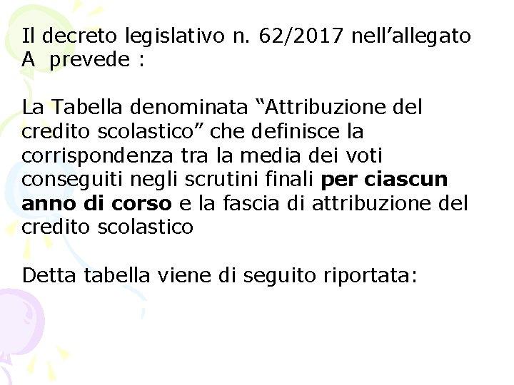 """Il decreto legislativo n. 62/2017 nell'allegato A prevede : La Tabella denominata """"Attribuzione del"""