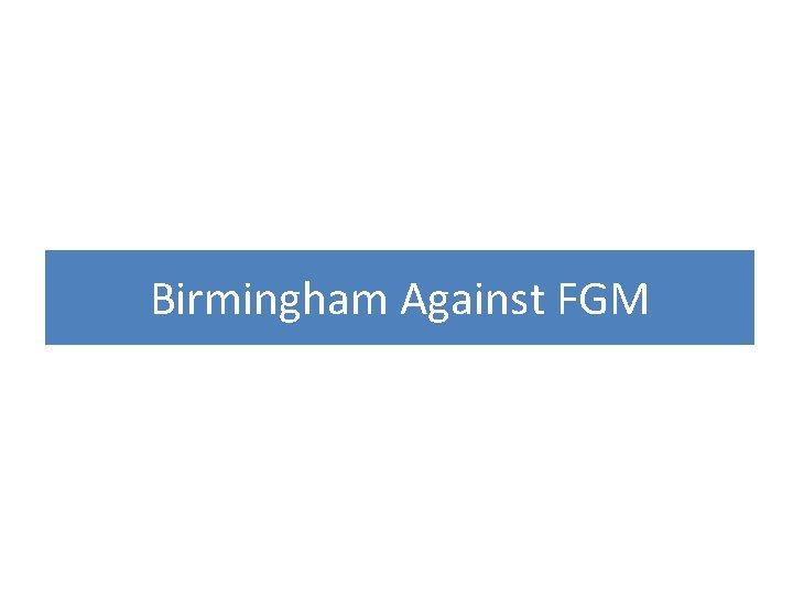 Birmingham Against FGM