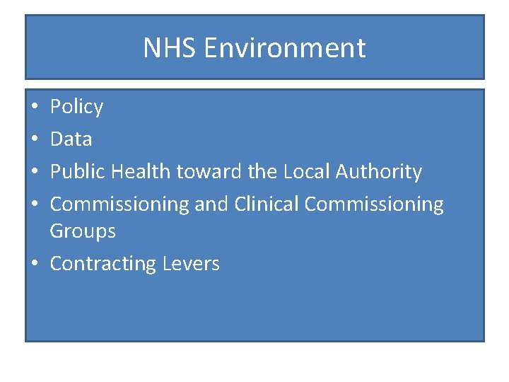 NHS Environment Policy Data Public Health toward the Local Authority Commissioning and Clinical Commissioning