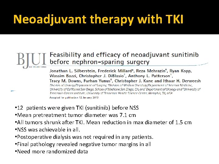Neoadjuvant therapy with TKI • 12 patients were given TKI (sunitinib) before NSS •