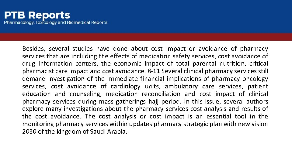 Besides, several studies have done about cost impact or avoidance of pharmacy services that