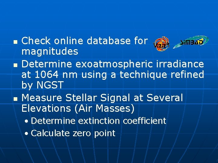 Check online database for magnitudes Determine exoatmospheric irradiance at 1064 nm using a