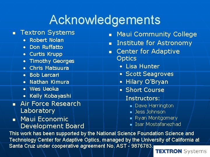 Acknowledgements Textron Systems • • • Robert Nolan Don Ruffatto Curtis Krupp Timothy Georges