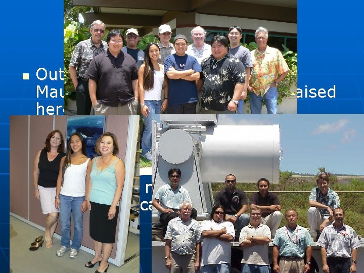 Textron Systems Ohana Out of the 30 people working on Maui, one third were