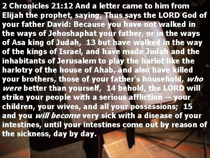 2 Chronicles 21: 12 And a letter came to him from Elijah the prophet,