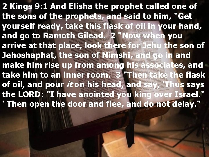 2 Kings 9: 1 And Elisha the prophet called one of the sons of