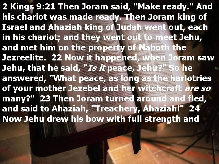 """2 Kings 9: 21 Then Joram said, """"Make ready. """" And his chariot was"""
