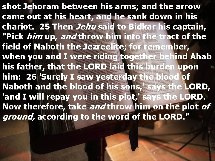 shot Jehoram between his arms; and the arrow came out at his heart, and