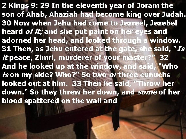 2 Kings 9: 29 In the eleventh year of Joram the son of Ahab,