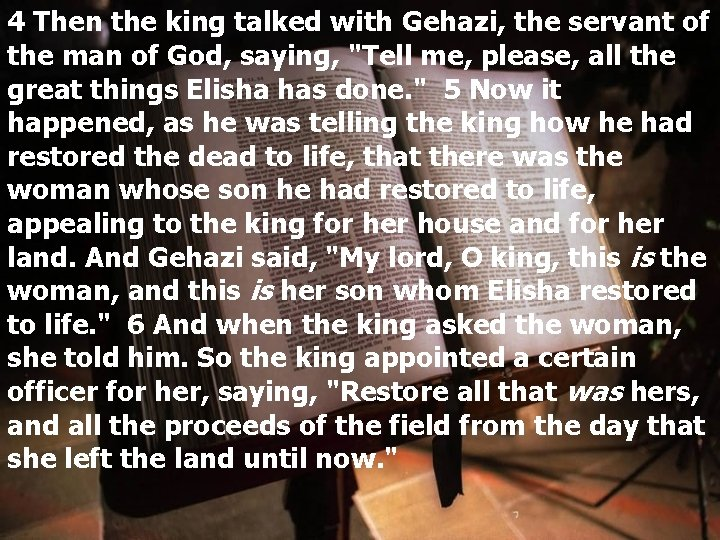4 Then the king talked with Gehazi, the servant of the man of God,