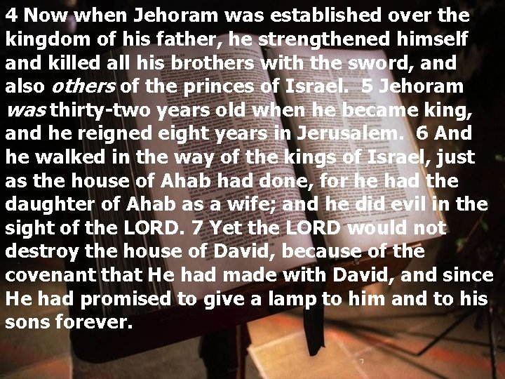 4 Now when Jehoram was established over the kingdom of his father, he strengthened