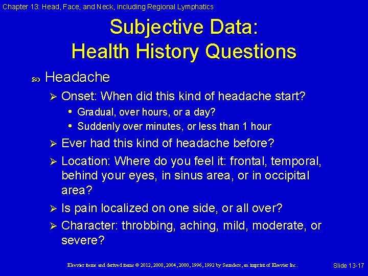 Chapter 13: Head, Face, and Neck, including Regional Lymphatics Subjective Data: Health History Questions