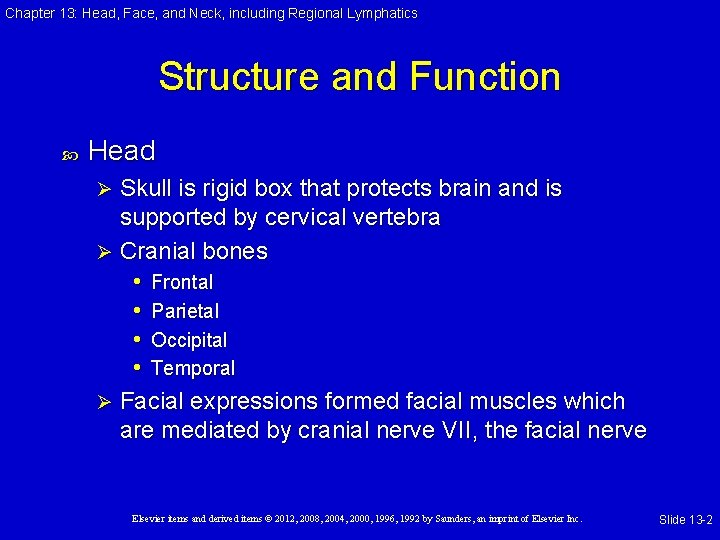 Chapter 13: Head, Face, and Neck, including Regional Lymphatics Structure and Function Head Skull