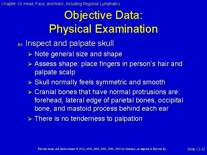 Chapter 13: Head, Face, and Neck, including Regional Lymphatics Objective Data: Physical Examination Inspect
