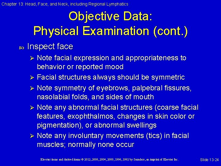Chapter 13: Head, Face, and Neck, including Regional Lymphatics Objective Data: Physical Examination (cont.
