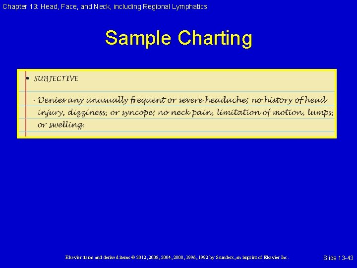 Chapter 13: Head, Face, and Neck, including Regional Lymphatics Sample Charting Elsevier items and