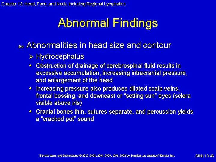 Chapter 13: Head, Face, and Neck, including Regional Lymphatics Abnormal Findings Abnormalities in head