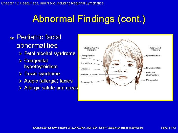 Chapter 13: Head, Face, and Neck, including Regional Lymphatics Abnormal Findings (cont. ) Pediatric