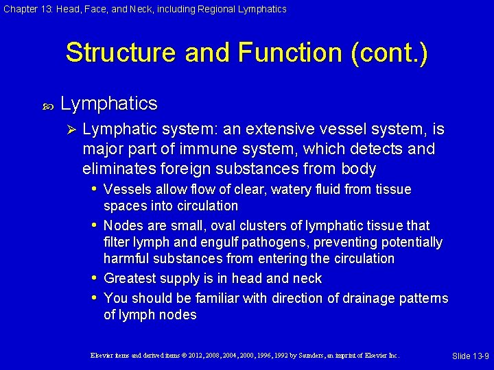 Chapter 13: Head, Face, and Neck, including Regional Lymphatics Structure and Function (cont. )