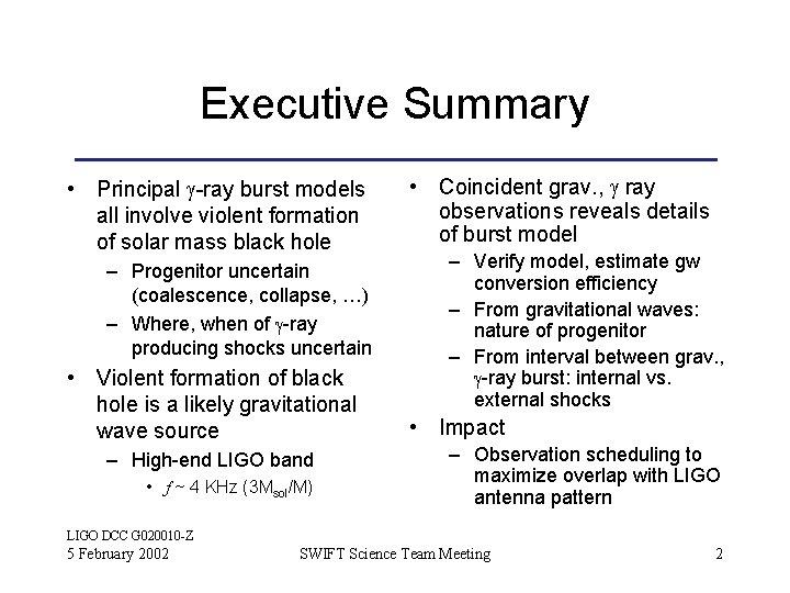 Executive Summary • Principal g-ray burst models all involve violent formation of solar mass