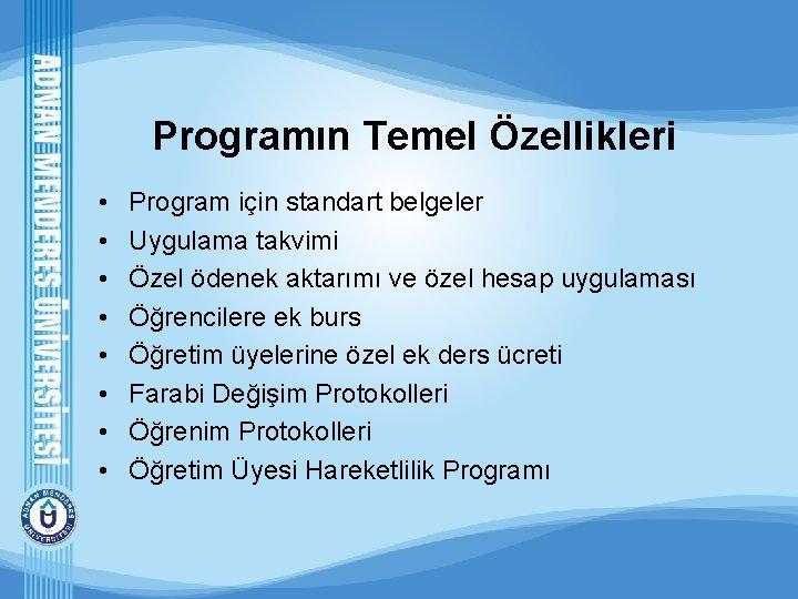 Programın Temel Özellikleri • • Program için standart belgeler Uygulama takvimi Özel ödenek aktarımı