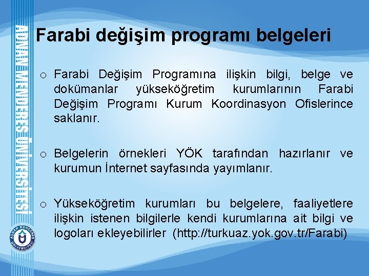 Farabi değişim programı belgeleri o Farabi Değişim Programına ilişkin bilgi, belge ve dokümanlar yükseköğretim