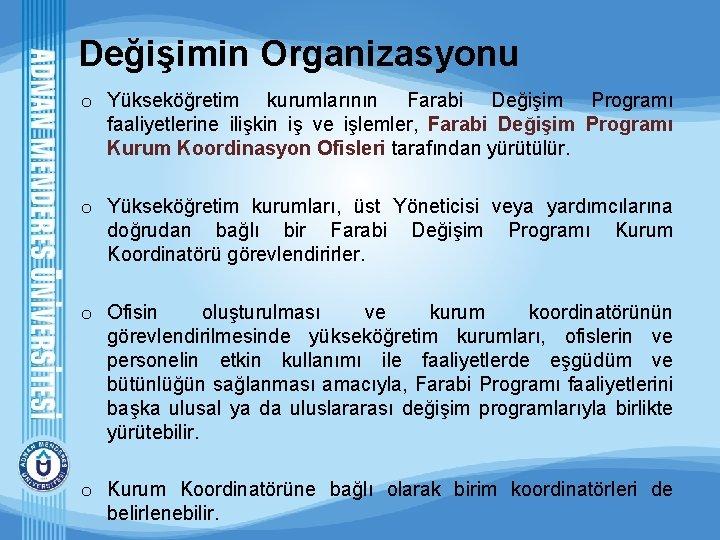 Değişimin Organizasyonu o Yükseköğretim kurumlarının Farabi Değişim Programı faaliyetlerine ilişkin iş ve işlemler, Farabi