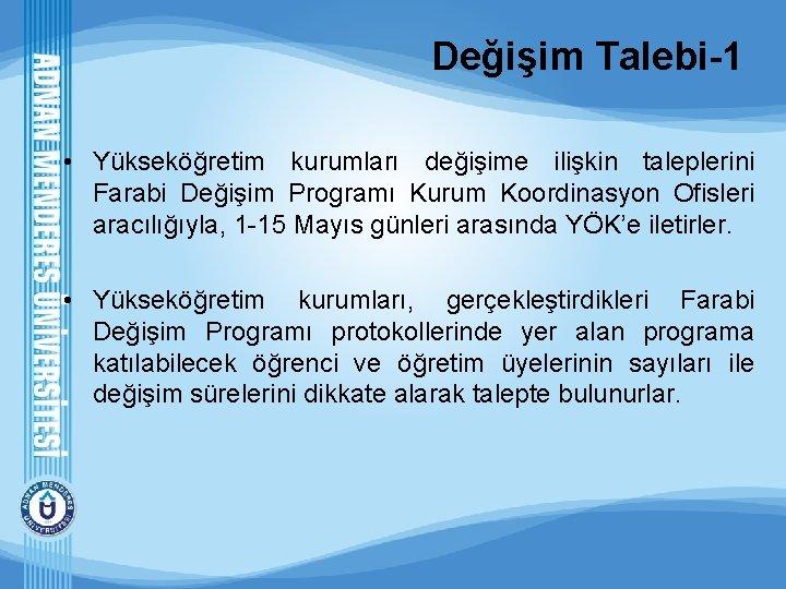 Değişim Talebi-1 • Yükseköğretim kurumları değişime ilişkin taleplerini Farabi Değişim Programı Kurum Koordinasyon Ofisleri