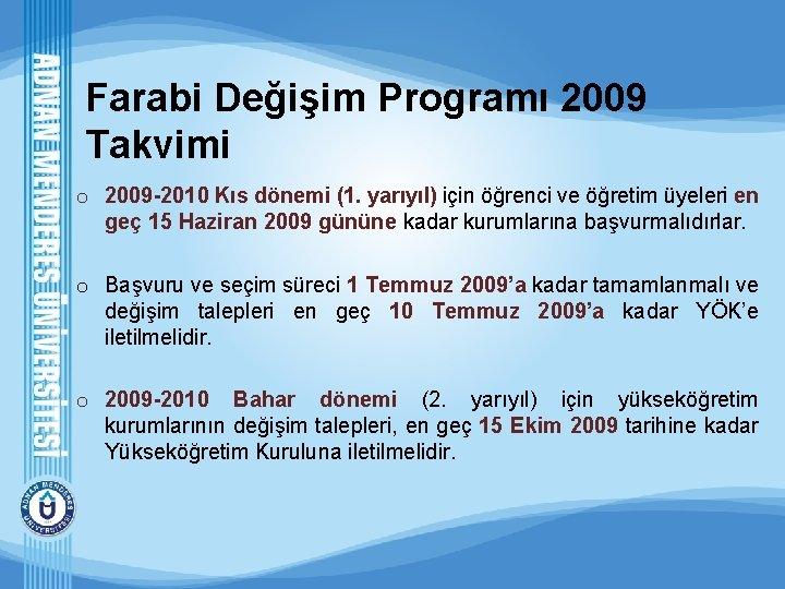 Farabi Değişim Programı 2009 Takvimi o 2009 -2010 Kıs dönemi (1. yarıyıl) için öğrenci