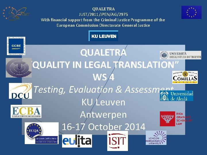 QUALETRA JUST/2011/JPEN/AG/2975 With financial support from the Criminal Justice Programme of the European Commission