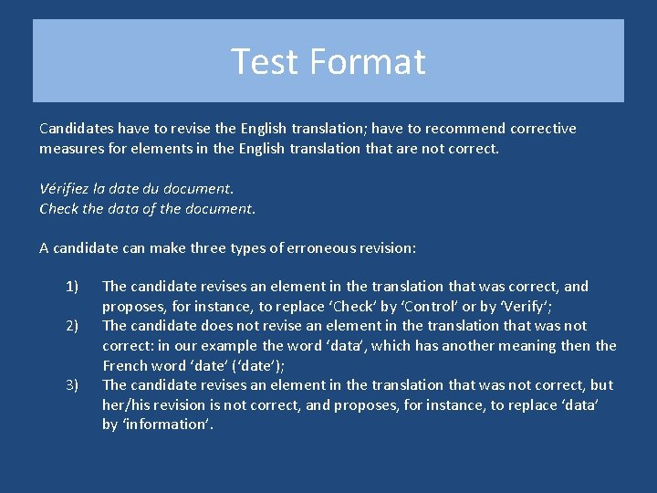 Test Format Candidates have to revise the English translation; have to recommend corrective measures