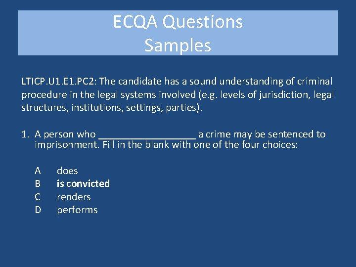 ECQA Questions Samples LTICP. U 1. E 1. PC 2: The candidate has a
