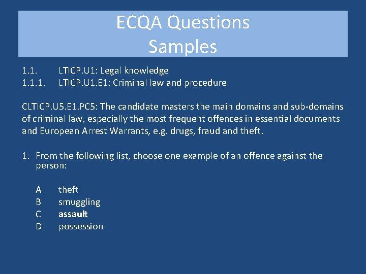 ECQA Questions Samples 1. 1. 1. LTICP. U 1: Legal knowledge LTICP. U 1.