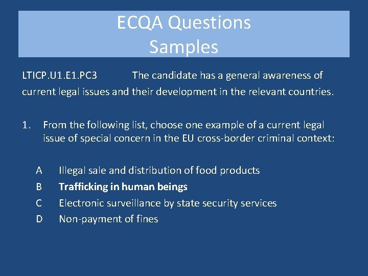 ECQA Questions Samples LTICP. U 1. E 1. PC 3 The candidate has a