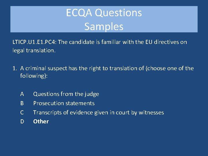 ECQA Questions Samples LTICP. U 1. E 1. PC 4: The candidate is familiar