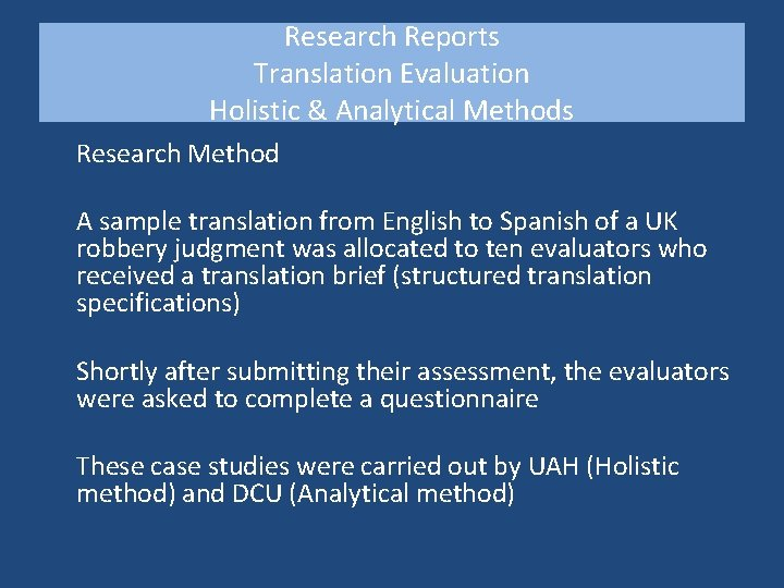 Research Reports Translation Evaluation Holistic & Analytical Methods Research Method A sample translation from