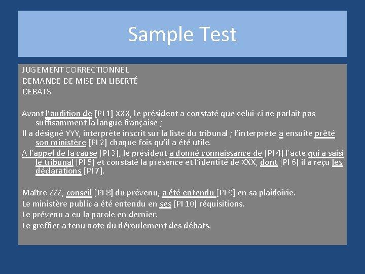 Sample Test JUGEMENT CORRECTIONNEL DEMANDE DE MISE EN LIBERTÉ DEBATS Avant l'audition de [PI