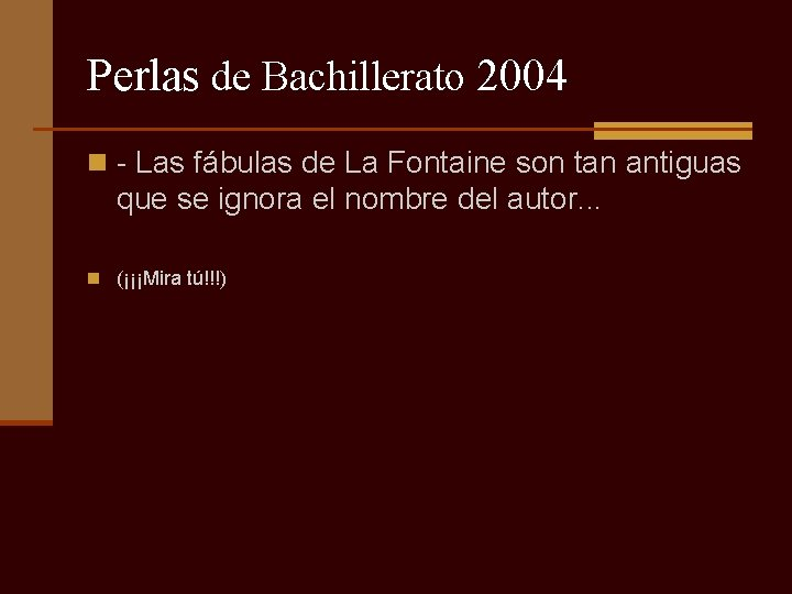 Perlas de Bachillerato 2004 n - Las fábulas de La Fontaine son tan antiguas