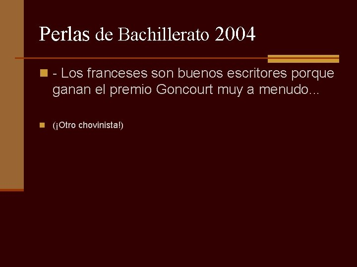 Perlas de Bachillerato 2004 n - Los franceses son buenos escritores porque ganan el