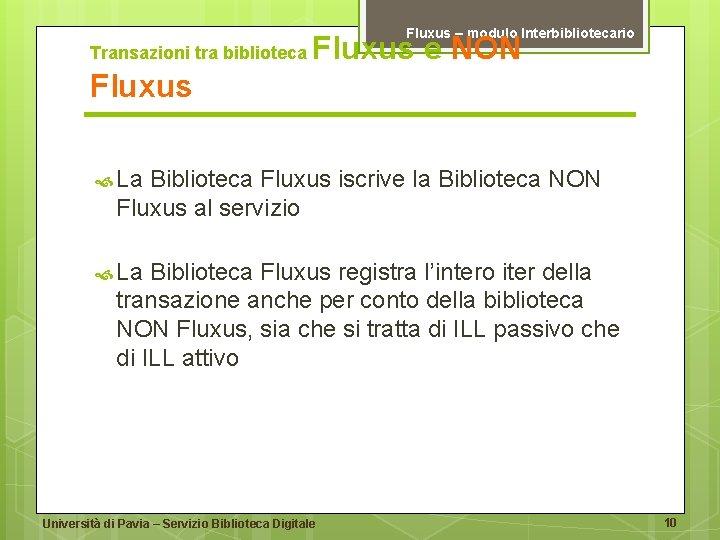 Fluxus – modulo Interbibliotecario Transazioni tra biblioteca Fluxus e NON Fluxus La Biblioteca Fluxus