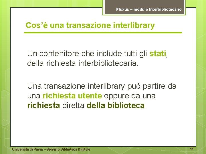 Fluxus – modulo Interbibliotecario Cos'è una transazione interlibrary Un contenitore che include tutti gli
