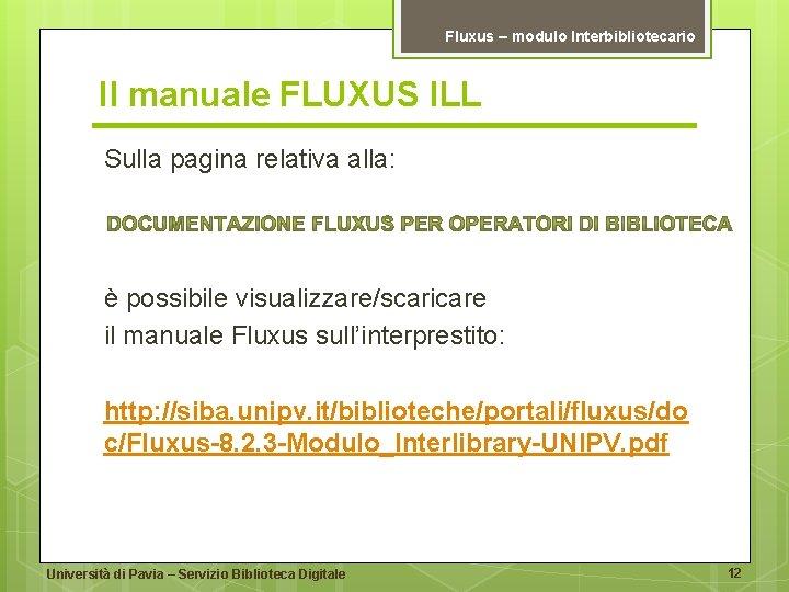 Fluxus – modulo Interbibliotecario Il manuale FLUXUS ILL Sulla pagina relativa alla: è possibile