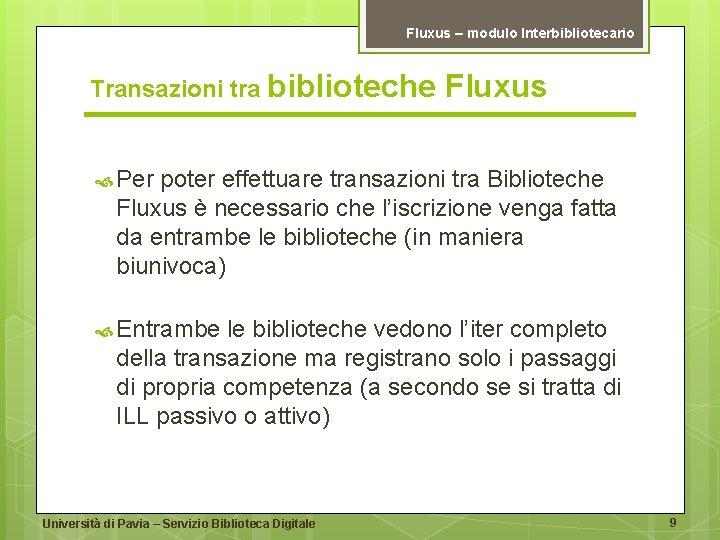 Fluxus – modulo Interbibliotecario Transazioni tra biblioteche Fluxus Per poter effettuare transazioni tra Biblioteche