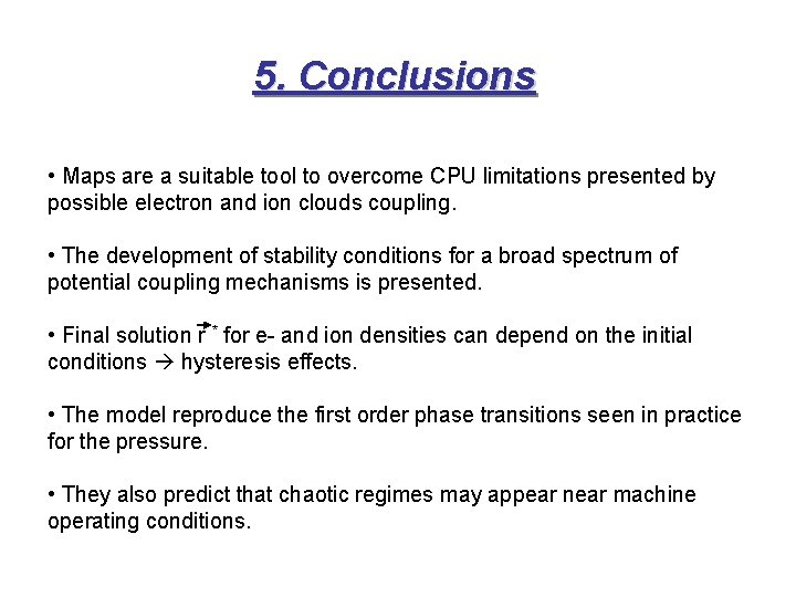 5. Conclusions • Maps are a suitable tool to overcome CPU limitations presented by