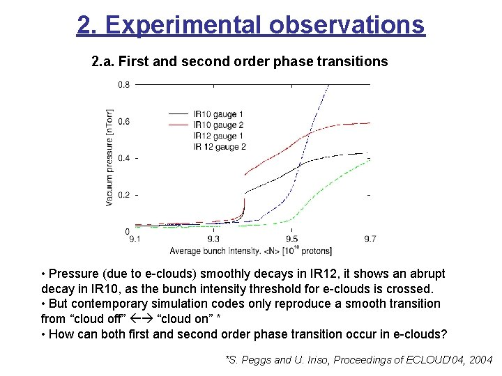 2. Experimental observations 2. a. First and second order phase transitions • Pressure (due