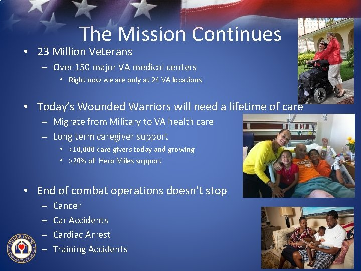 The Mission Continues • 23 Million Veterans – Over 150 major VA medical centers