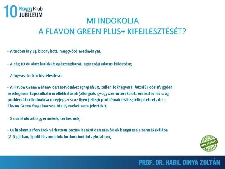 MI INDOKOLJA A FLAVON GREEN PLUS+ KIFEJLESZTÉSÉT? - A tudomány új, bizonyított, meggyőző eredményei;