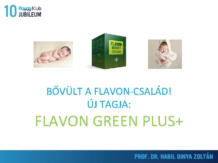 BOLDOG 10. SZÜLETÉSNAPOT! BŐVÜLT A FLAVON-CSALÁD! ÚJ TAGJA: FLAVON GREEN PLUS+