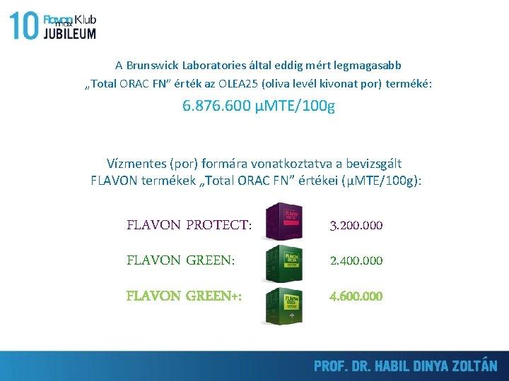 """A Brunswick Laboratories által eddig mért legmagasabb """"Total ORAC FN"""" érték az OLEA 25"""